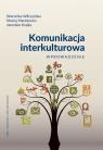 Komunikacja interkulturowa Wprowadzenie Wilczyńska Weronika, Mackiewicz Maciej, Krajka Jarosław