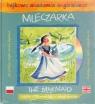 Bajkowa akademia angielskiego. Tom 19. Mleczarka / The Milkmaid (książka + CD + naklejki + zeszyt ćwiczeń)