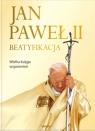 Jan Paweł II Beatyfikacja