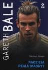Gareth Bale Nadzieja Realu Madryt Siguero Santiago