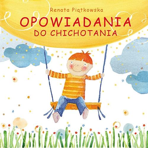 Opowiadania do chichotania Piątkowska Renata