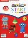 Kolorowy Start Język angielski Wyprawka 5 i 6-latki Wodzicka-Dondziłło Ewa