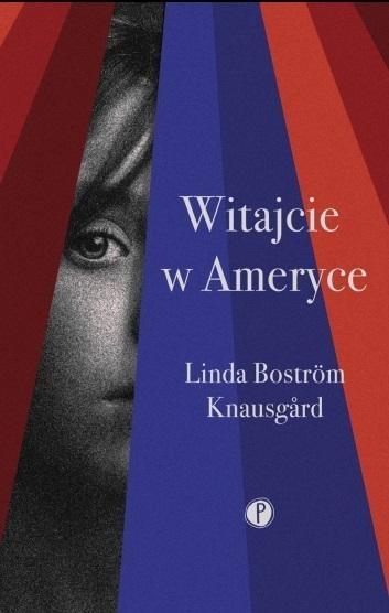 Witajcie w Ameryce - Linda Bostrom Knausgard - książka