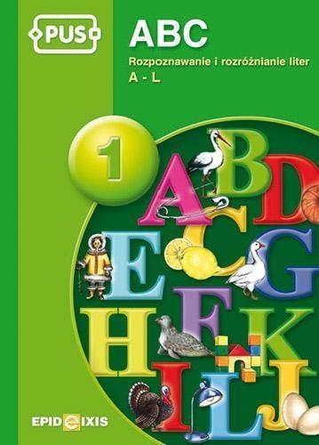 PUS ABC 1 Rozpoznawanie i rozróżnianie liter A-L Pyrgies Dorota