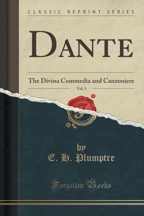 Dante, Vol. 5 Plumptre E. H.