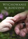 Wychowanie w rodzinie Półtawska Wanda, Braun-Gałkowska Maria, Ryś Maria, Hennelowa Józefa, Fijałkowski Włodzimierz