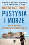 Pustynia i morze. 977 dni w niewoli na somalijskim wybrzeżu piratów Moore Michael Scott