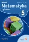 Matematyka SP 5 Z Plusem Geometria wersja A GWO
