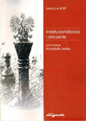 Instytucjonalizacja i otoczenie Krzysztof Janik