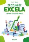 Zrozumieć Excela Funkcje i wyrażenia Gonet Maciej