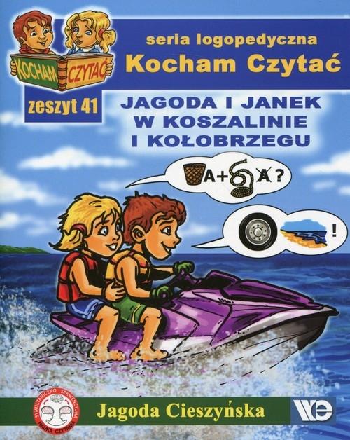 Kocham Czytać Zeszyt 41 Jagoda i Janek w Koszalinie i Kołobrzegu Cieszyńska Jagoda