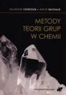 Metody teorii grup w chemii Starodub Władimir, Michalik Artur