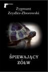 Śpiewający żółw  Zeydler-Zborowski Zygmunt