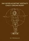 Jak wyszlachetnić kształty ciała i organ mowy Prosalus