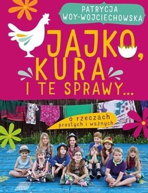 Jajo, kura i te sprawy Woy-Wojciechowska Patrycja