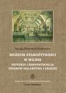 Muzeum Starożytności w Wilnie Historia i rekonstrukcja zbiorów Mizerniuk-Rotkiewicz Natalia