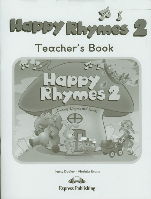 Happy Rhymes 2 Teacher's Book Dooley Jenny, Evans Virginia