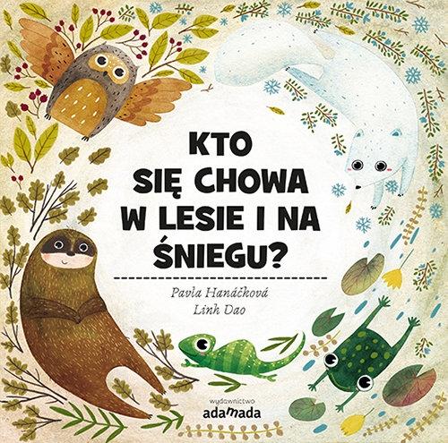 Kto się chowa w lesie i na śniegu? Hanácková Pavla, Dao Linh