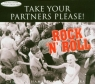 Take Your Partners Please! Rock'N'Roll