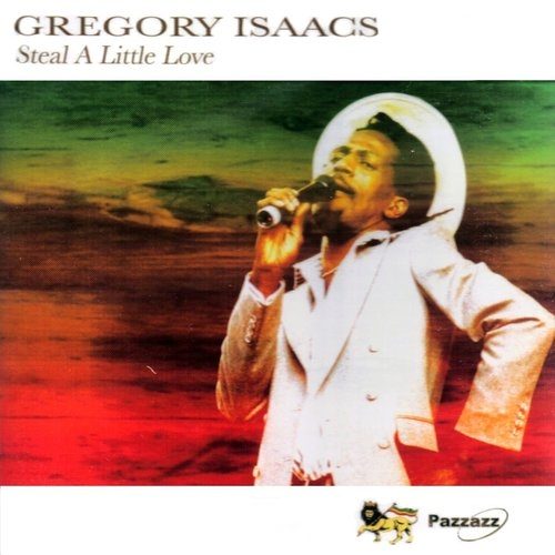Steal A Little Love Gregory Isaacs