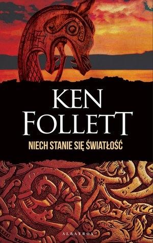Niech stanie się światłość Ken Follett
