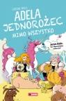 Adela Jedorożec mimo wszystko