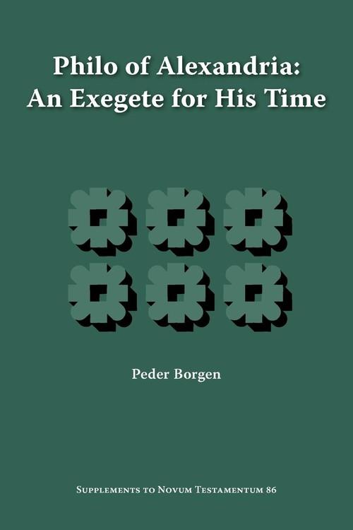 Philo of Alexandria, an Exegete for His Time Borgen Peder
