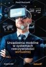 Urządzenia mobilne w systemach rzeczywistości wirtualnej