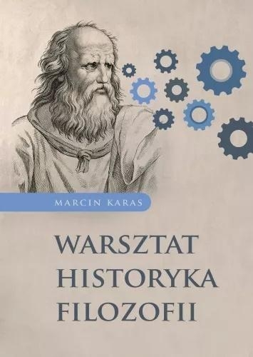 Warsztat historyka filozofii Marcin Karas