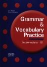Grammar & Vocabulary Practice Intermediate B1 (Uszkodzona okładka) Mitchell H.Q., Malkogianni Marileni