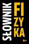Słownik Fizyka Cach Ryszard, Ciszewski Antoni, Kołaczkiewicz Jan