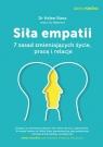 Siła empatii 7 zasad zmieniających życie, pracę i relacje Riess Helen