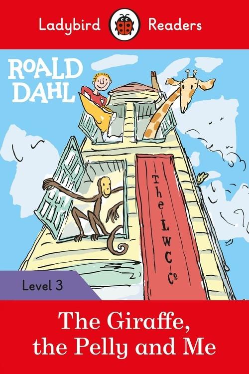 Roald Dahl: The Giraffe, the Pelly and Me - Ladybird Readers Level 3 Dahl Roald