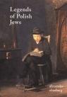 Legends of Polish Jews Alexander Eliasberg
