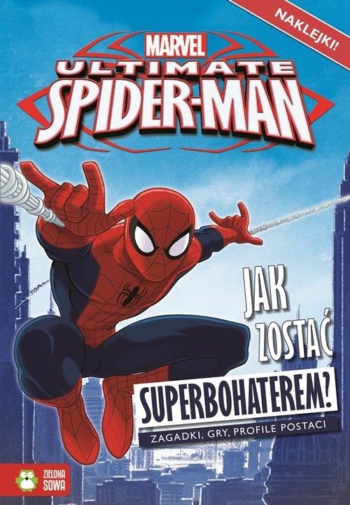 Spider-Man. Jak zostać superbohaterem?