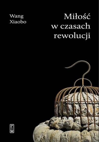 Miłość w czasach rewolucji Xiaobo Wang