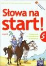 Słowa na start 5. Podręcznik do kształcenia językowego. Część 1