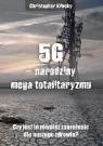 5G narodziny mega totalitaryzmu.