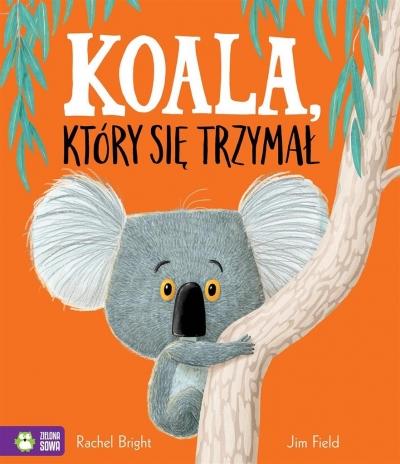 Koala, który się trzymał Rachel Bright, Jim Filed
