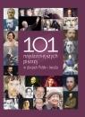 101 najsłynniejszych pisarzy w dziejach Polski i świata Ciupał Marzena, Kozioł Magdalena, Peter Monika, Piekara Magdalena, Plutecka Agnieszka