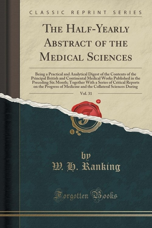 The Half-Yearly Abstract of the Medical Sciences, Vol. 31 Ranking W. H.