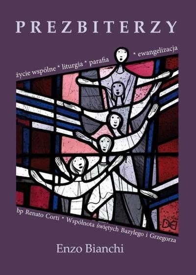 Prezbiterzy. Życie wspólne, liturgia, parafia.. Enzo Bianchi, Renato Corti