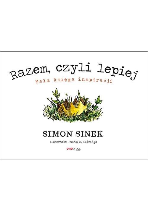 Razem czyli lepiej Simon Sinek
