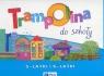 Trampolina do szkoły 5-latki i 6-latki. Roczne przygotowanie przedszkolne Pakiet