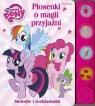 My Little Pony. Piosenki o magii i przyjaźni praca zbiorowa