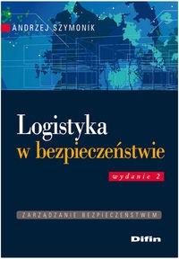 Logistyka w bezpieczeństwie Szymonik Andrzej