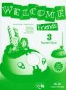 Welcome Friends 3 Teacher's Book Szkoła podstawowa Dooley Jenny, Evans Virginia