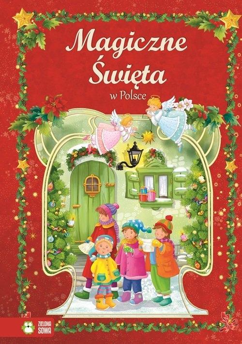 Magiczne święta w Polsce (Uszkodzona okładka) Cholewińska-Szkolik Aniela