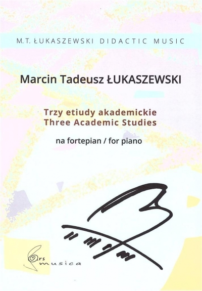 Trzy etiudy akademickie na fortepian Marcin Tadeusz Łukaszewski