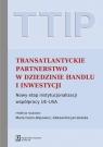 TTIP Transatlantyckie Partnerstwo w dziedzinie Handlu i Inwestycji